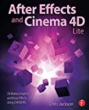 After Effects and Cinema 4D Lite: 3D Motion Graphics and Visual Effects Using CINEWARE (English Edition)