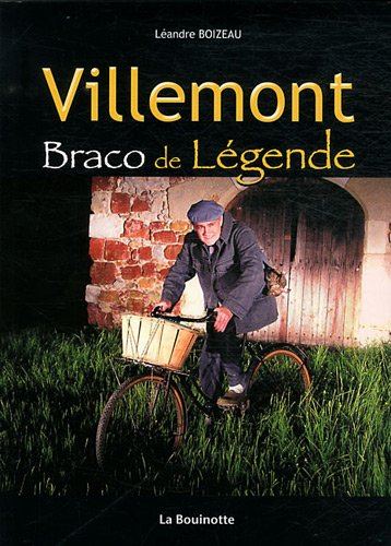 Villemont: Braco de Légende