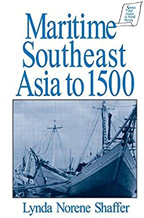 Maritime Southeast Asia, 300 B.C.to A.D.1528 (Sources and Studies in World History) by Lynda Norene Shaffer (1995-12-28)