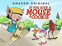 if you give a mouse a cookie - season 2, part 2