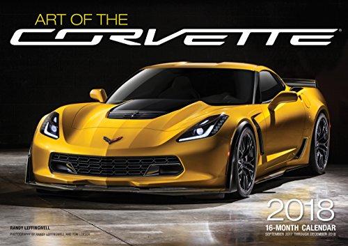 Art of the Corvette 2018: 16 Month Calendar Includes September 2017 Through December 2018 (Calendars 2018)
