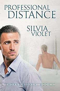 Professional Distance (Thorne and Dash Book 1) by [Silvia Violet]