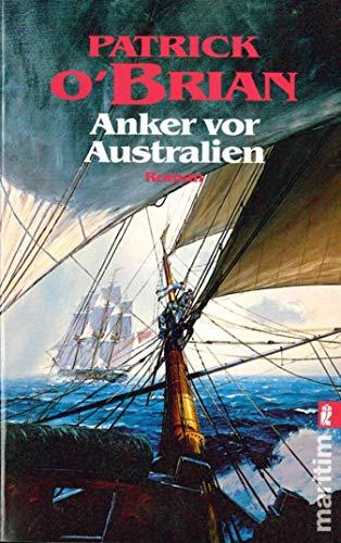 Anker vor Australien (Ein Jack-Aubrey-Roman 14)