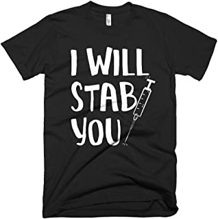 I Will Stab You Funny T-shirt, Birthday, Christmas Present for Nurses or Doctors, Graduation Gifts from Nursing School, Nurse Practitioner Gift Rude Sarcastic Shirts Memes Tee Shirts