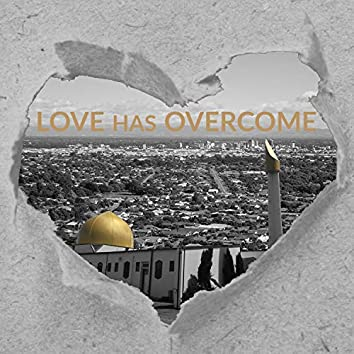 Love Has Overcome (Song for Christchurch)