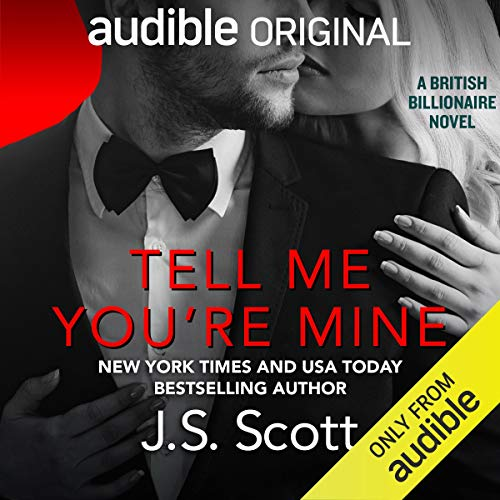 Tell Me You're Mine: The British Billionaires, Book 1
