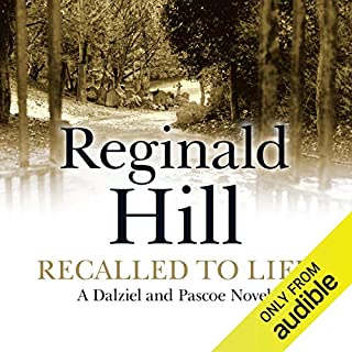 Recalled to Life     Dalziel and Pascoe Series, Book 13              By:                                                                                                                                 Reginald Hill                               Narrated by:                                                                                                                                 Brian Glover                      Length: 11 hrs and 55 mins     58 ratings     Overall 3.9