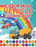 Scissor Skills Vehicle Coloring Book: The Ultimate Vehicles And Cut...