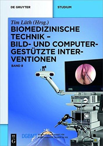 Bild- und computergestützte Interventionen: Biomedizinische Technik 8