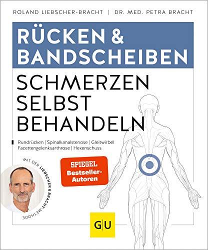 Rücken & Bandscheiben Schmerzen selbst behandeln: Rückenschmerzen, Rundrücken, Spinalkanalstenose, Gleitwirbel, Facettengelenksarthrose, Hexenschuss (GU Ratgeber Gesundheit)