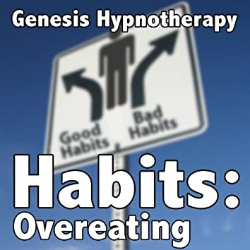 Hypnotherapy for Overeating: Habits