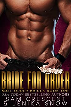 Bride For Order (Mail Order Brides, 1) by [Jenika Snow, Sam Crescent]