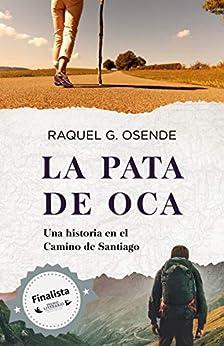 La pata de oca: Una historia en el Camino de Santiago PDF EPUB Gratis descargar completo