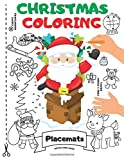 Christmas Coloring Placemats: 25 Christmas Coloring Book Placemats for Toddlers & Kids   This Xmas Coloring Activity Placemat Includes: Dot to dot, ... & Fill-in   (7 Games in 1) Large Size Book
