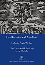 Pre-histories and Afterlives: Studies in Critical Method (Legenda Main Series)