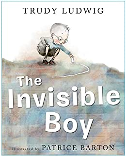 The Invisible Boy by [Trudy Ludwig, Patrice Barton]