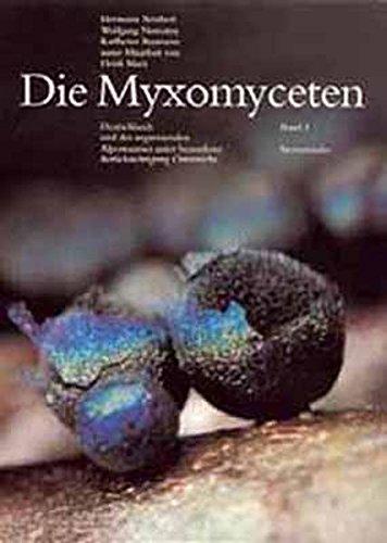 Die Myxomyceten: Deutschlands und des angrenzenden Alpenraumes unter besonderer Berücksichtigung Österreichs. Band 3: Stemonitales