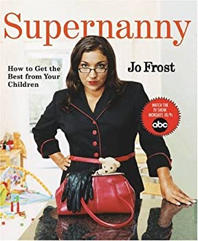 Paperback Supernanny: How to Get the Best From Your Children Book