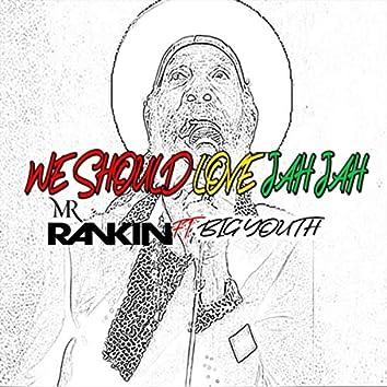 We Should Love Jah Jah (feat. Big Youth)