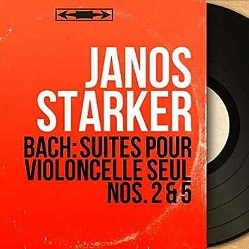 Bach: Suites pour violoncelle seul Nos. 2 & 5 (Mono Version)