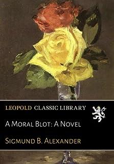 A Moral Blot: A Novel