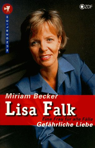 Anwältin Lisa Falk. Gefährliche Liebe. Der zweite Roman zur Serie im ZDF.