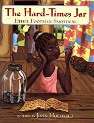 The Hard-Times Jar by Ethel Footman Smothers, illustrated by John Holyfield