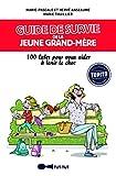Guide de survie de la jeune grand-mère - 100 listes pour vous aider à tenir le choc