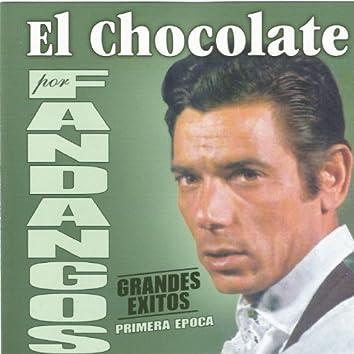 El Chocolate por Fandangos - Primera Época - Grandes Éxitos