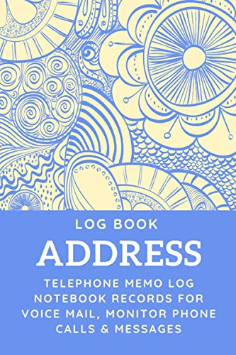 Address Log Book: Telephone Memo Log Notebook Records for Voice Mail, Monitor Phone Calls & Messages