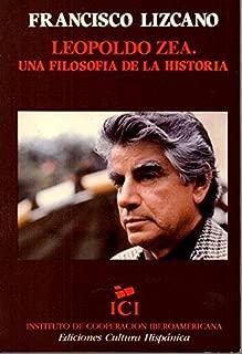 Leopoldo Zea: Una filosofia de la historia (Spanish Edition)
