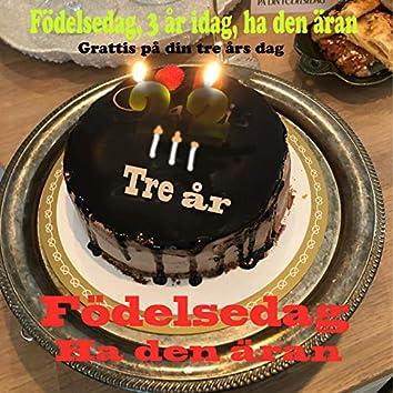 Födelsedag, 3 år idag, ha den äran