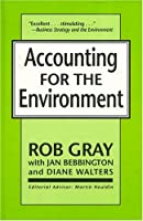 Accounting for the Environment (The Greening of Accountancy)