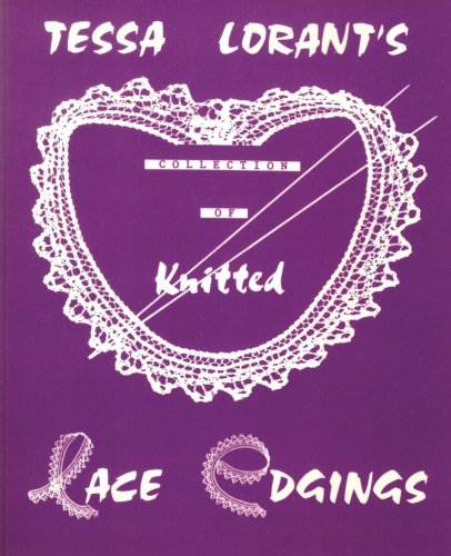 Tessa Lorant's Collection of Knitted Lace Edgings (The Heritage of Knitting Series) (Volume 2)