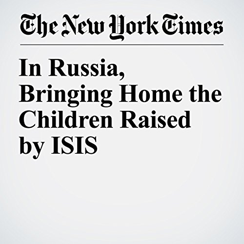 In Russia, Bringing Home the Children Raised by ISIS copertina