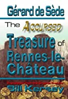 The Accursed Treasure of Rennes-le-Chateau (Keys of Antiquity)