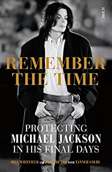 Remember the Time: protecting Michael Jackson in his final days by [Bill Whitfield, Javon Beard, Tanner Colby]