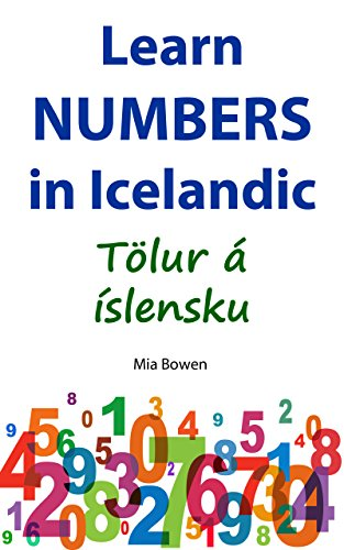 Learn Numbers in Icelandic: Tölur á íslensku (Learn Icelandic Book 3) (English Edition)