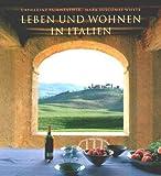 Leben und Wohnen in Italien - Fairweather Catherine und Mark Luscombe Whyte
