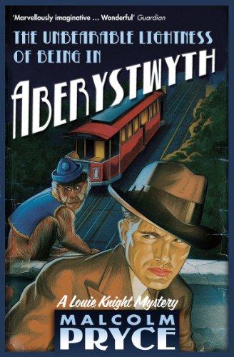 The Unbearable Lightness of Being in Aberystwyth (Aberystwyth Noir series Book 3) (English Edition)