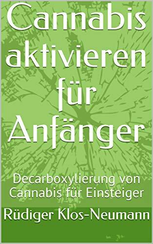 Cannabis aktivieren für Anfänger:...