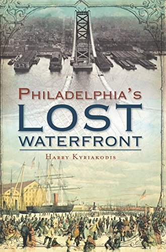 Philadelphia's Lost Waterfront (English Edition)