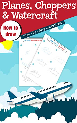 How to Draw Planes, Choppers and Watercrafts: Step-By-Step Instructions (English Edition)