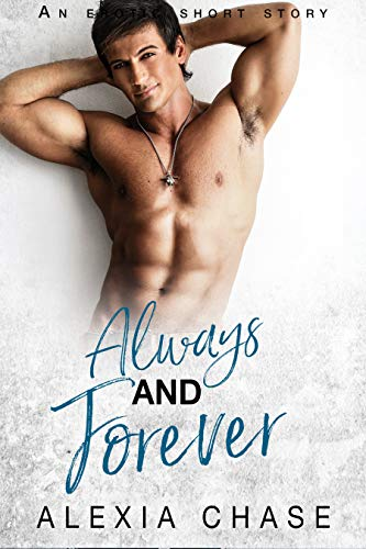 Always and Forever: An Erotic Short Story (A Sinfully Delicious Series Book 1)