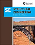 PPI Structural Engineering: Problems & Solutions, 1st Edition (Paperback) –– A Comprehensive Guide for the SE Exam – Covers Specific Structural Materials like Steel, Concrete, Timber and More