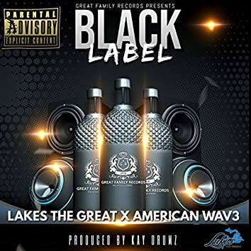 Black Label (feat. American Wav3)