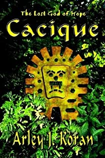 Cacique: the Lost God of Hope: The Lost God of Hope