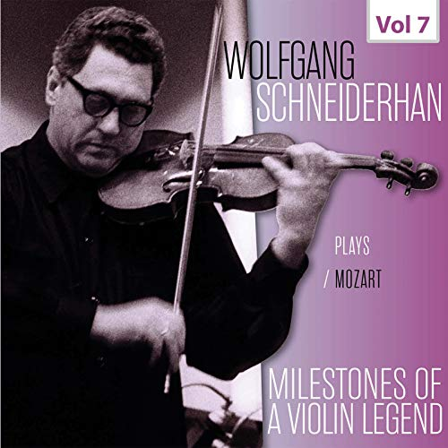 Milestones of a Violin Legend: Wolfgang Schneiderhan, Vol. 7