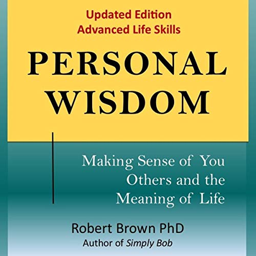 Personal Wisdom: Making Sense of You, Others and the Meaning of Life audiobook cover art