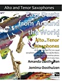 Easy Duets from Around the World for Alto and Tenor Saxophones: 26 pieces arranged for two equal saxophone players who know all the basics. Includes several Christmas pieces. All are in easy keys.